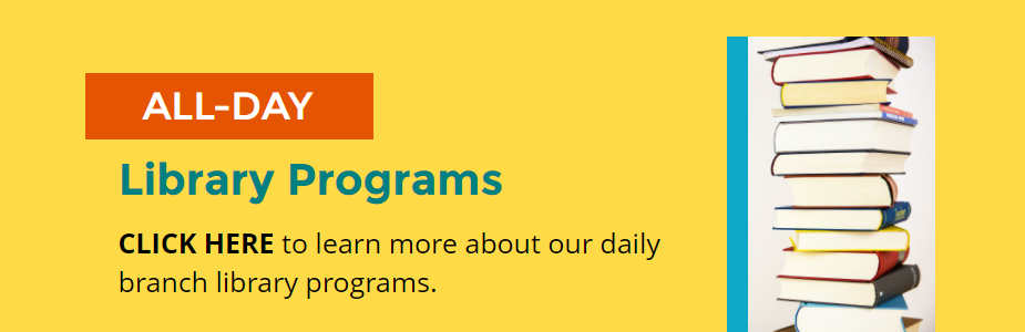 Learn about our all-day library programs!